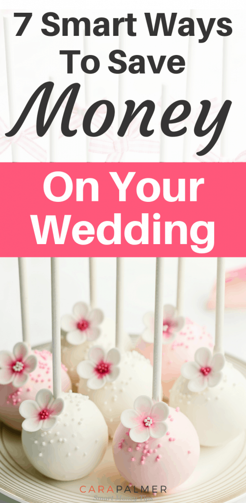 7 Smart Ways To Save Money On Your Wedding