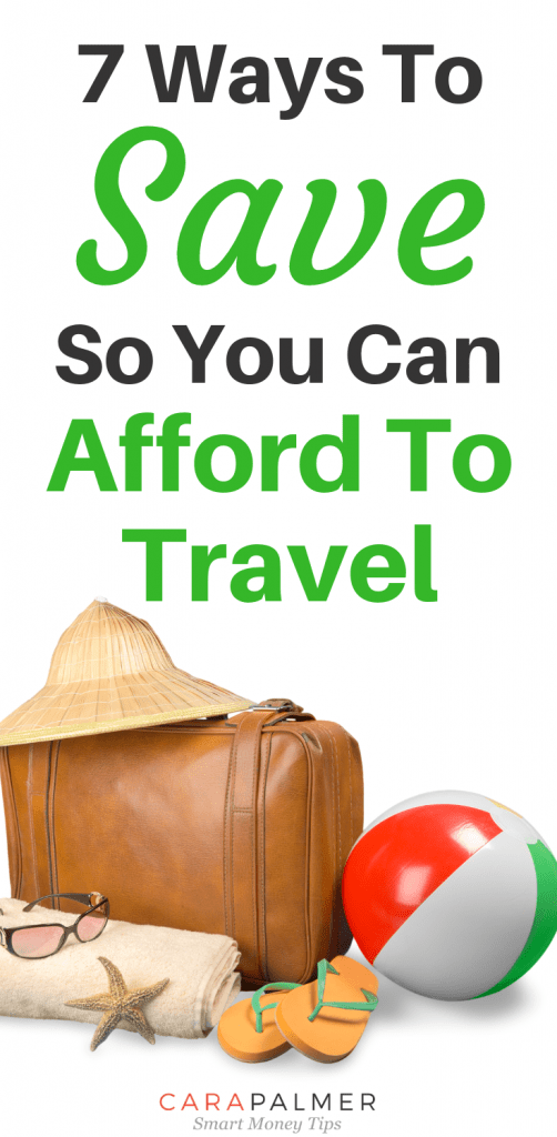 7 Ways To Save So You Can Afford To Travel