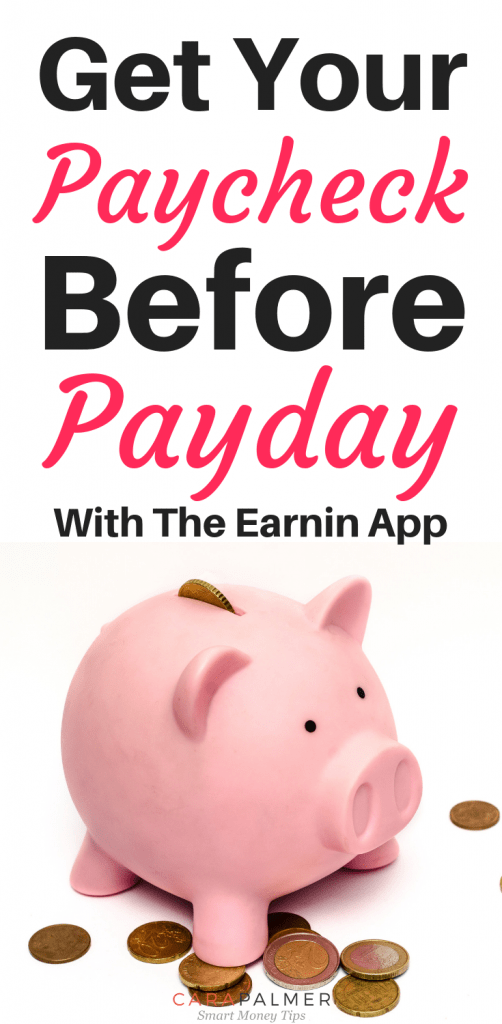 Get Your Paycheck Before Payday With The Earnin App
