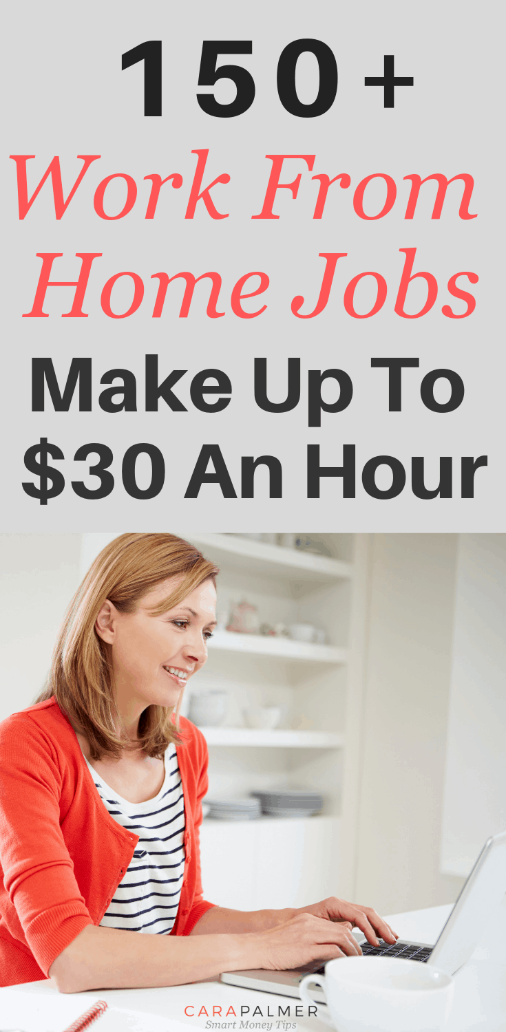 150+ Work From Home Jobs. Make Up To $30 An Hour. Legit Work From Home Jobs.