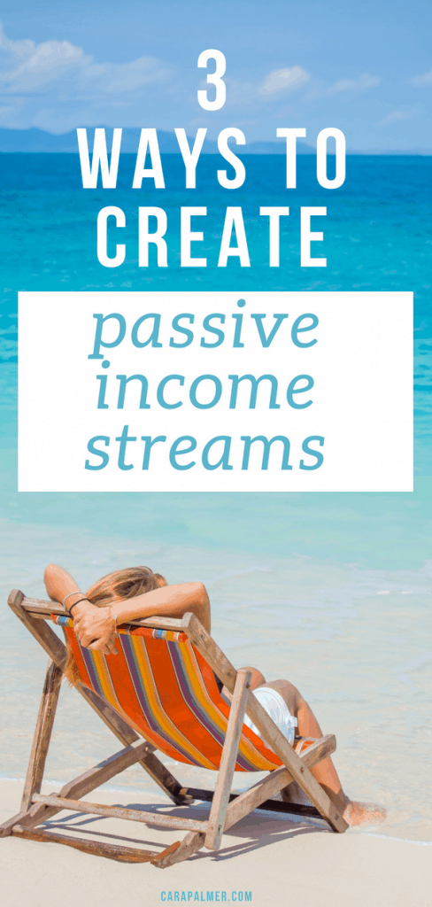 3 Ways To Create Passive Income Streams
