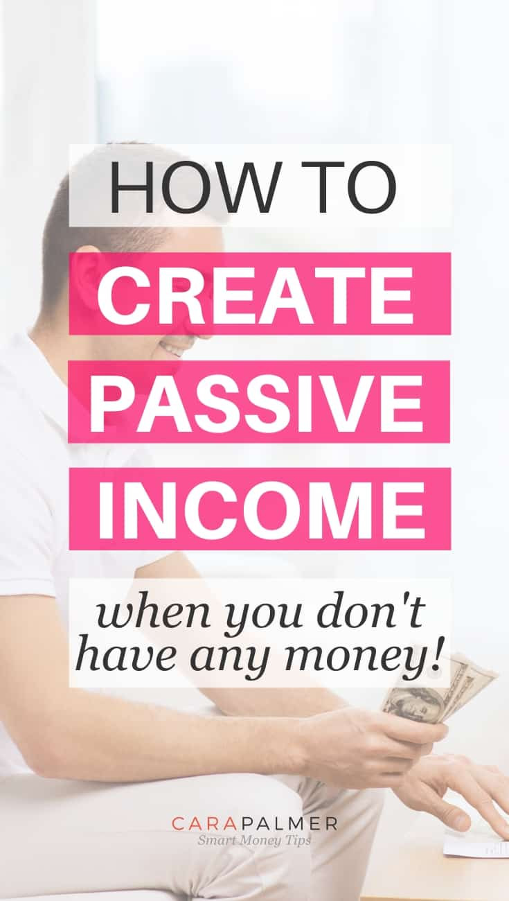 How To Create Passive Income Even If You Don't Have Any Money