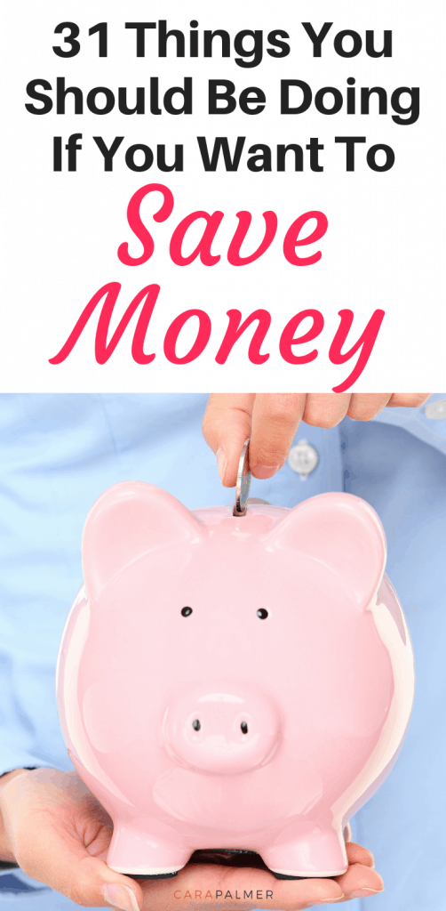 31 Things You Should Be Doing If You Want To Save Money