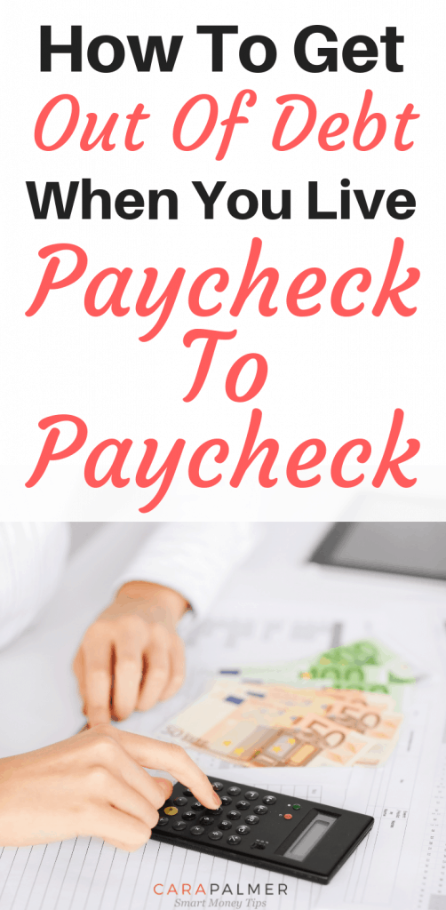 How To Get Out Of Debt When You Live Paycheck To Paycheck