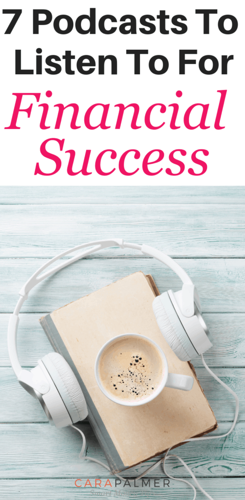 The 7 Best Podcasts To Listen To For Financial Success. Personal Finance Podcasts.
