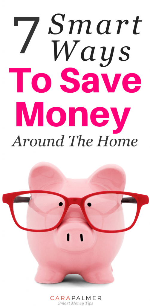 7 Smart Ways To Save Money Around The Home