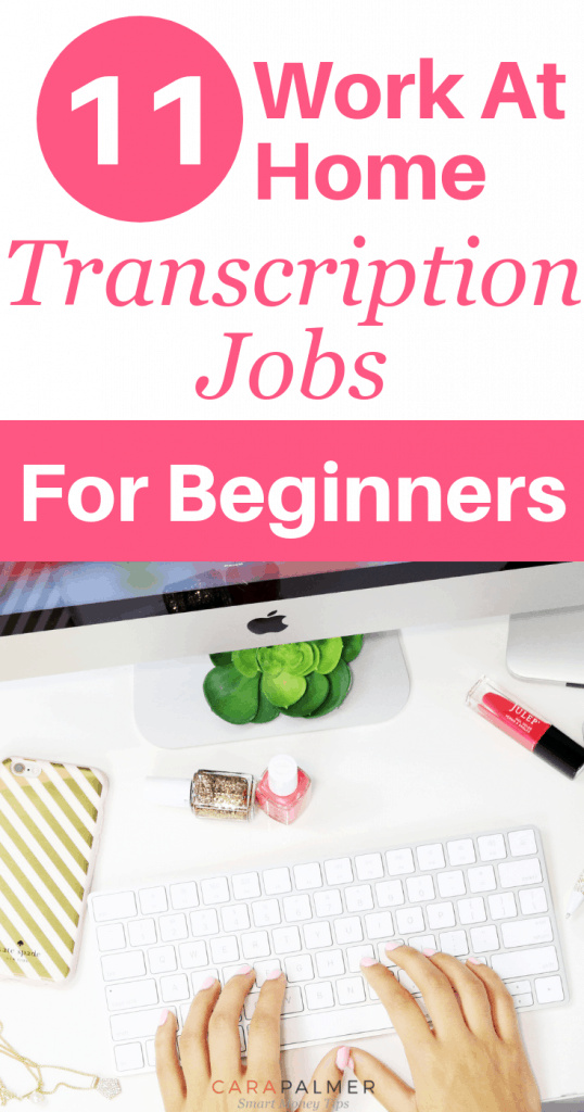 11 Work At Home Transcription Jobs For Beginners. Work From Home.