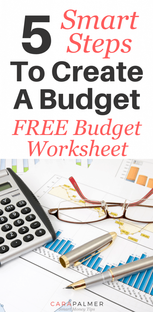 5 Smart Steps To Create A Budget. FREE Budget Worksheet!