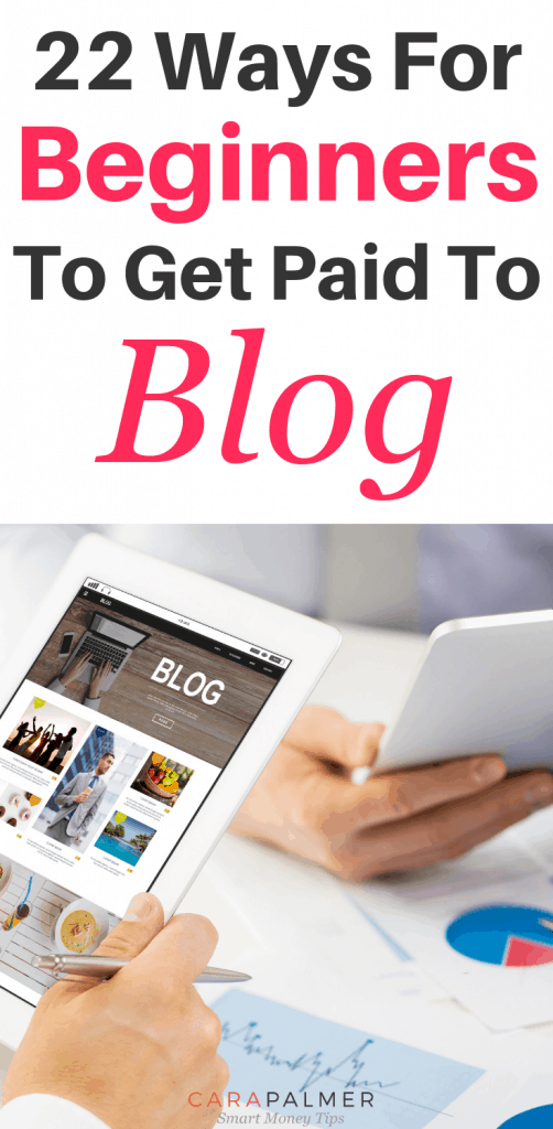 22 Ways For Beginners To Get Paid To Blog