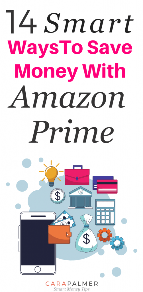 14 Smart Ways To Save Money With Amazon Prime.