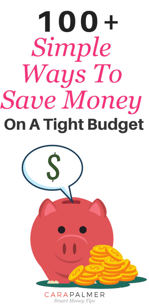100+ Ways To Save Money On A Tight Budget In 2019