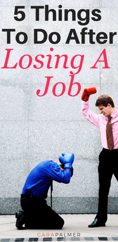 5 Things To Do After The Loss Of A Job. Tips To Get Back On Your Feet When You've Lost Your Job. Surviving When You've Lost A Job. Encouragement.