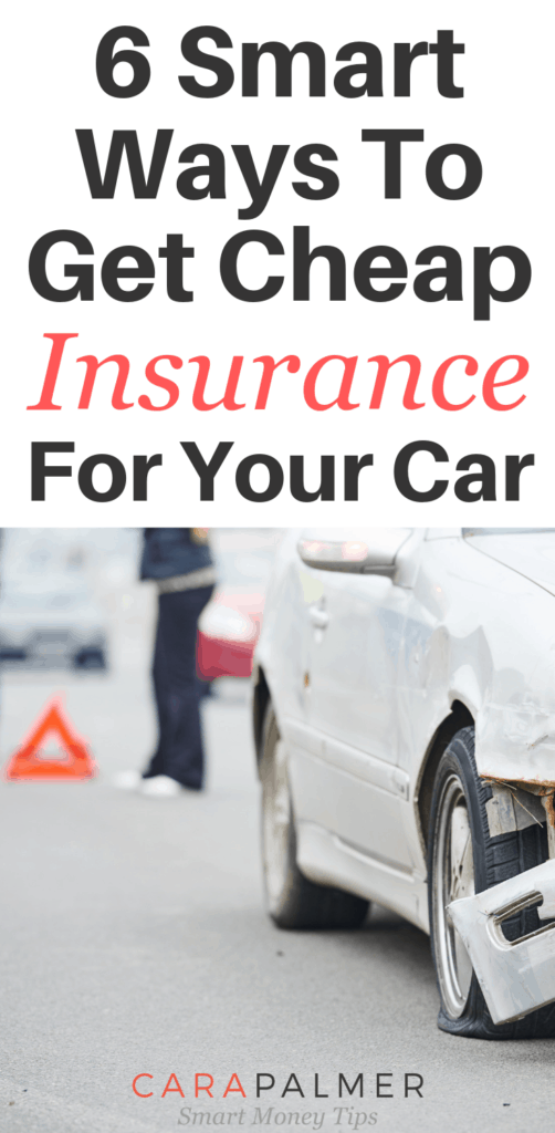 6 Smart Ways To Get Cheap Car Insurance. Tips For finding The Cheapest Car Insurance.