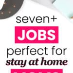 Work from home jobs for stay at home moms