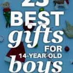 Learn How To Find The Best Gifts For A 14 Year Old Boy