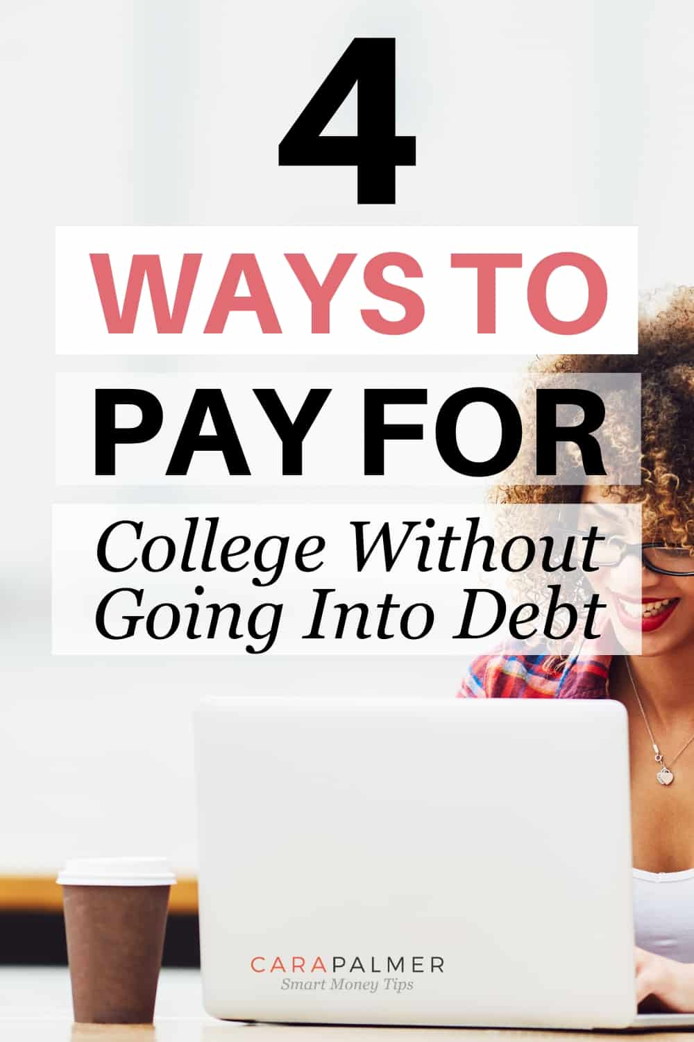 Ways To Pay For College Without Loans